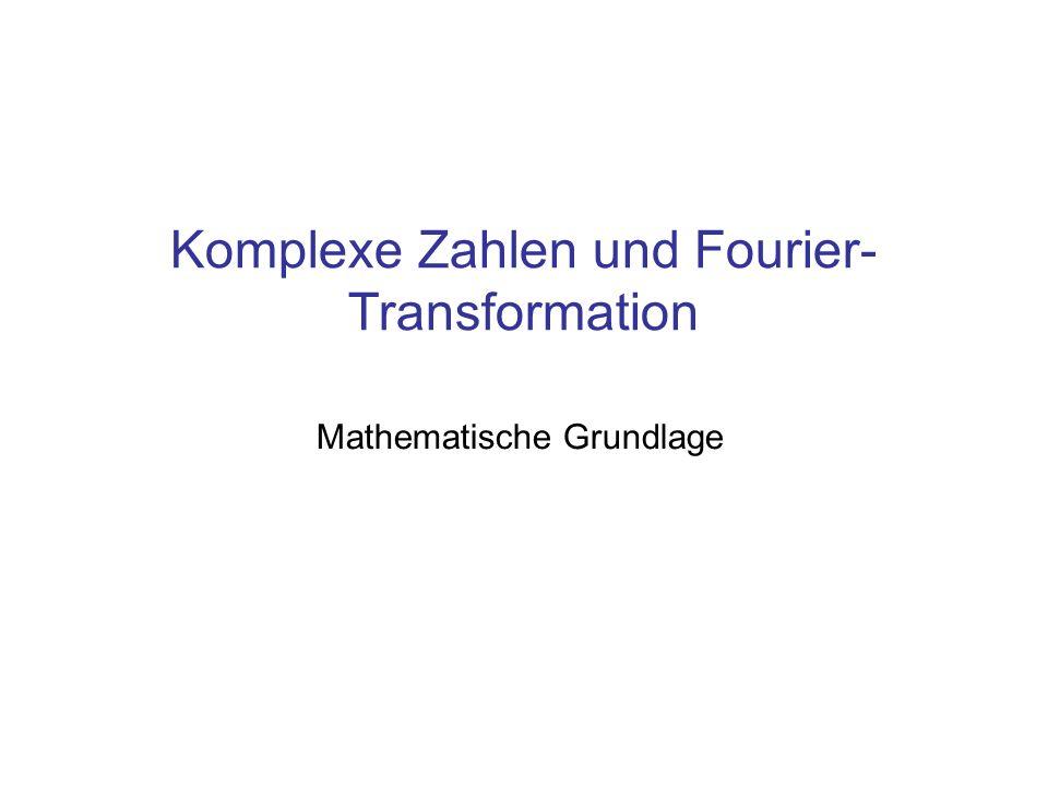 Komplexe Zahlen und Fourier-Transformation