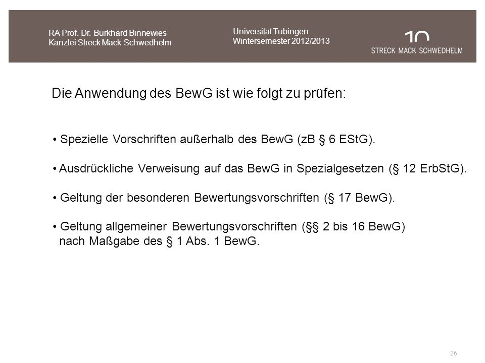 Die Anwendung des BewG ist wie folgt zu prüfen: