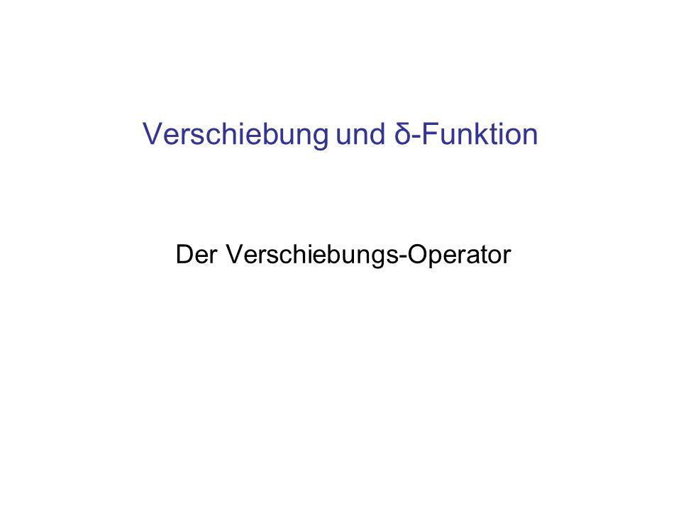 Verschiebung und δ-Funktion