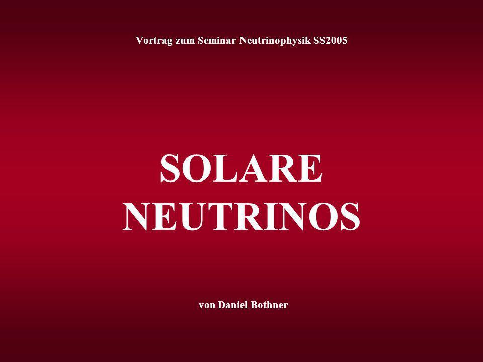 Vortrag zum Seminar Neutrinophysik SS2005 SOLARE NEUTRINOS