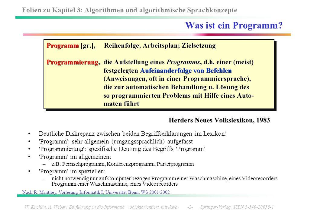 Was ist ein Programm Deutliche Diskrepanz zwischen beiden Begriffserklärungen im Lexikon! Programm : sehr allgemein (umgangssprachlich) aufgefasst.
