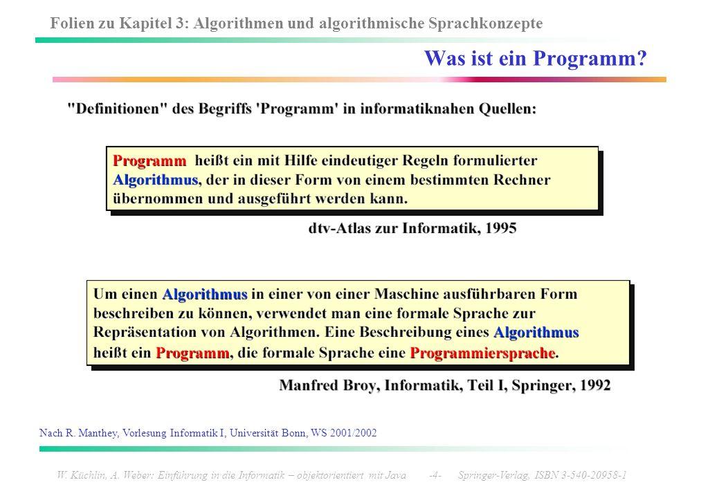 Was ist ein Programm Nach R. Manthey, Vorlesung Informatik I, Universität Bonn, WS 2001/2002.