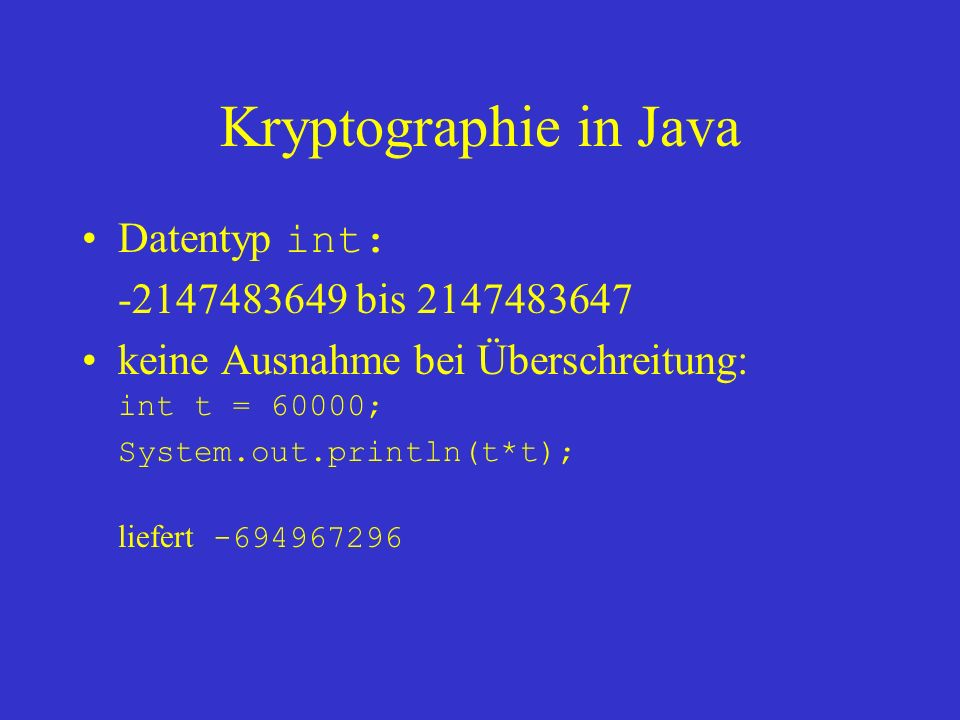 Kryptographie in Java Datentyp int: -2147483649 bis 2147483647