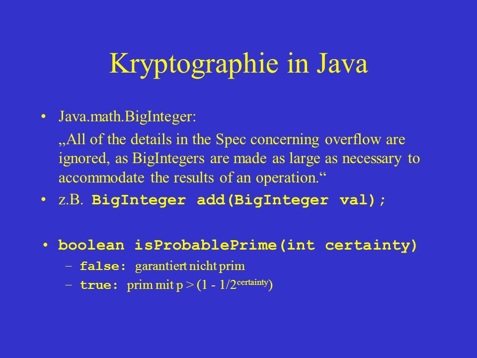 Kryptographie in Java Java.math.BigInteger: