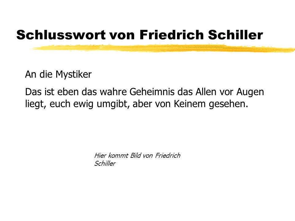 Schlusswort von Friedrich Schiller