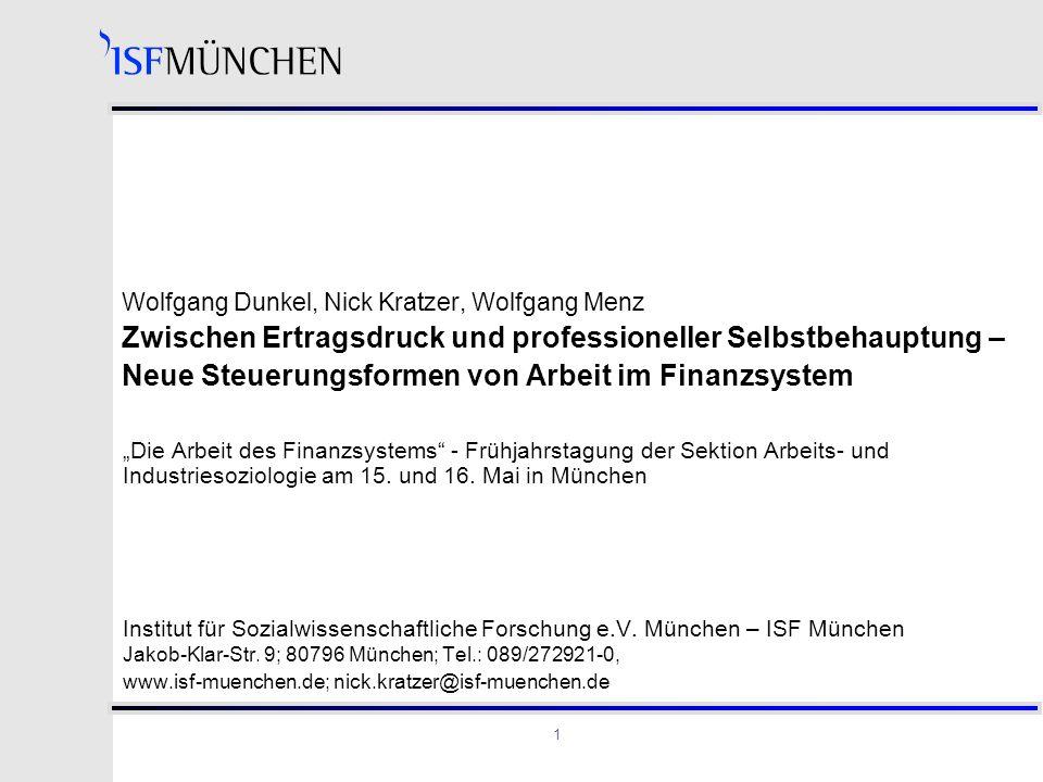 Wolfgang Dunkel, Nick Kratzer, Wolfgang Menz Zwischen Ertragsdruck und professioneller Selbstbehauptung – Neue Steuerungsformen von Arbeit im Finanzsystem
