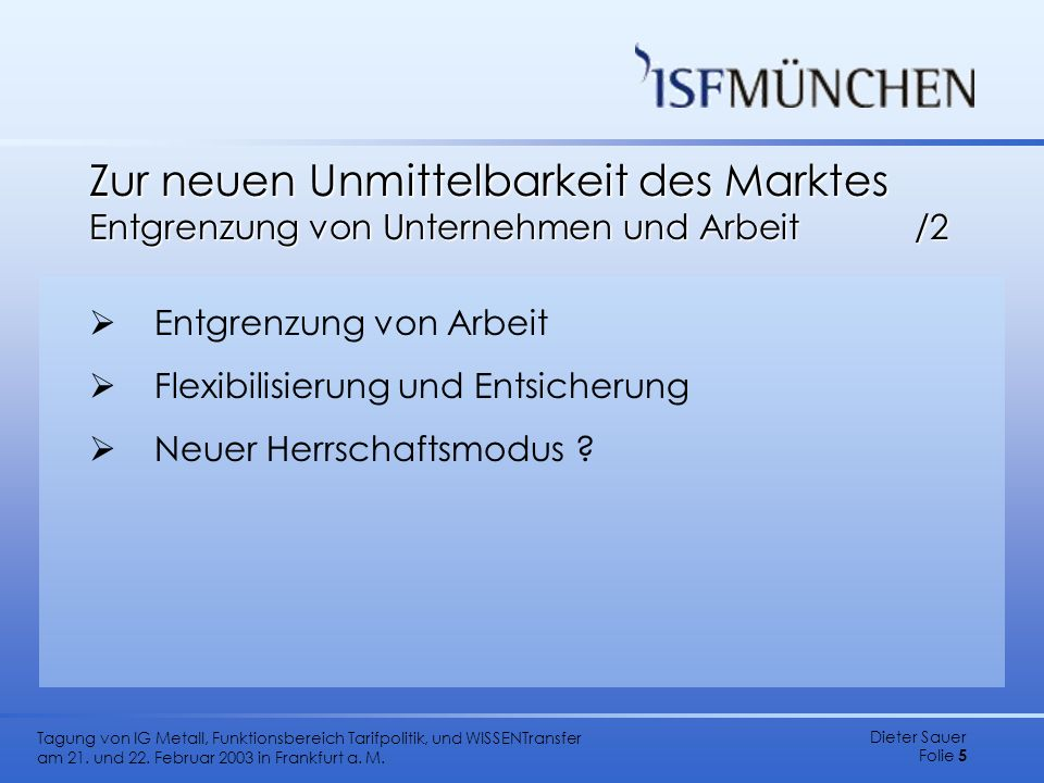 Zur neuen Unmittelbarkeit des Marktes Entgrenzung von Unternehmen und Arbeit /2