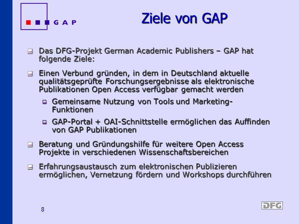 Ziele von GAPDas DFG-Projekt German Academic Publishers – GAP hat folgende Ziele: