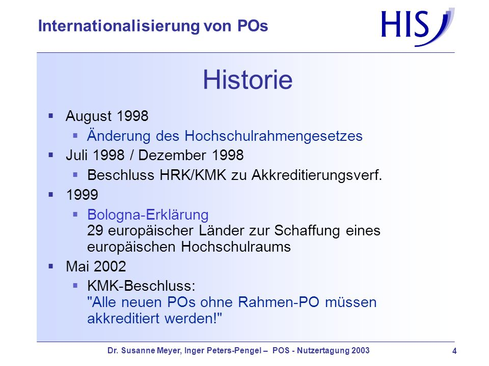 Historie August 1998 Änderung des Hochschulrahmengesetzes