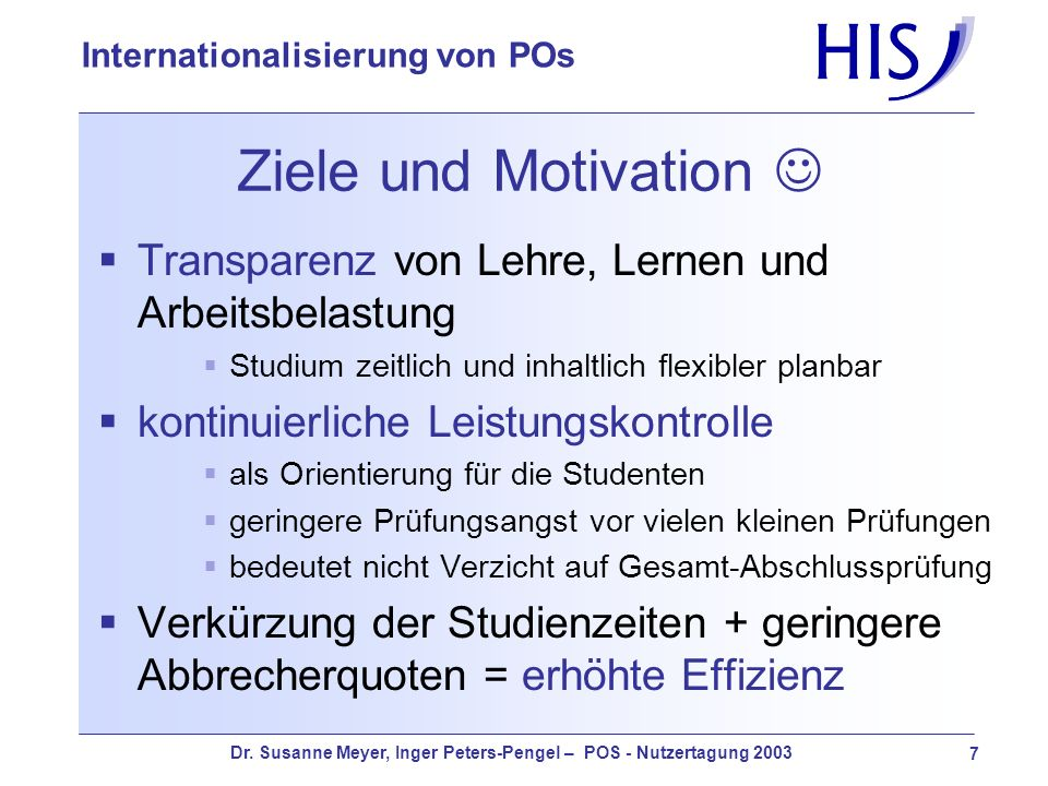 Ziele und Motivation Transparenz von Lehre, Lernen und Arbeitsbelastung. Studium zeitlich und inhaltlich flexibler planbar.