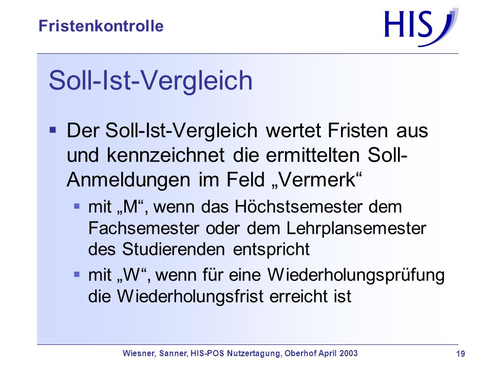 """Soll-Ist-VergleichDer Soll-Ist-Vergleich wertet Fristen aus und kennzeichnet die ermittelten Soll-Anmeldungen im Feld """"Vermerk"""