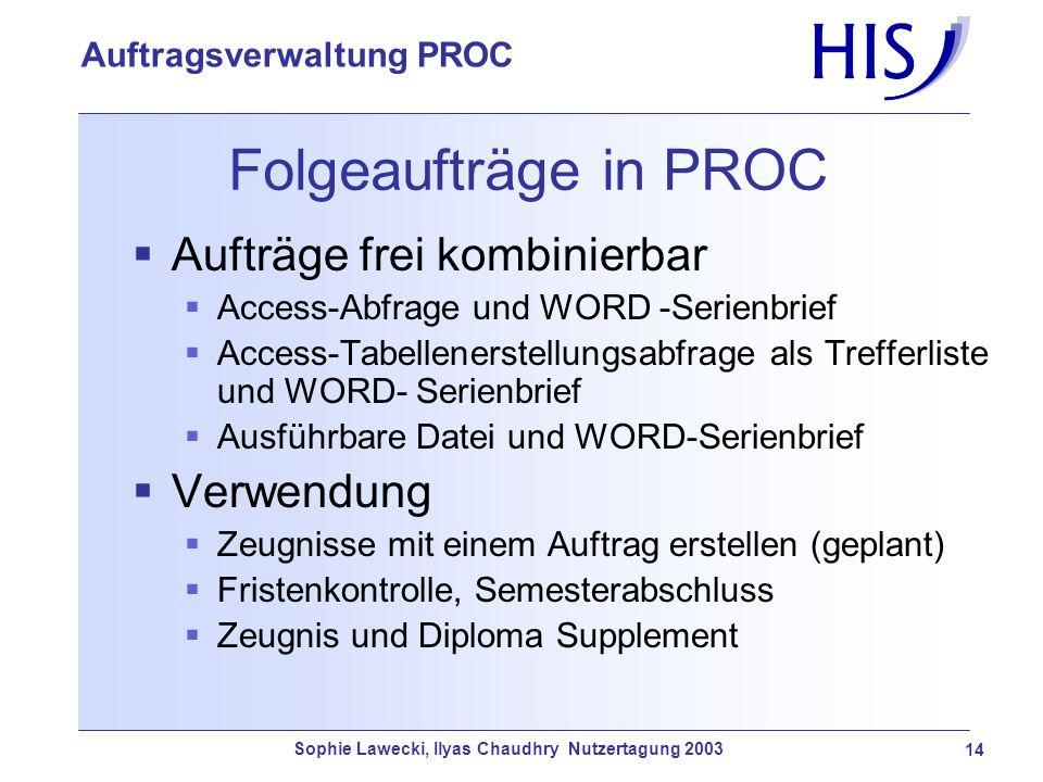 Folgeaufträge in PROC Aufträge frei kombinierbar Verwendung