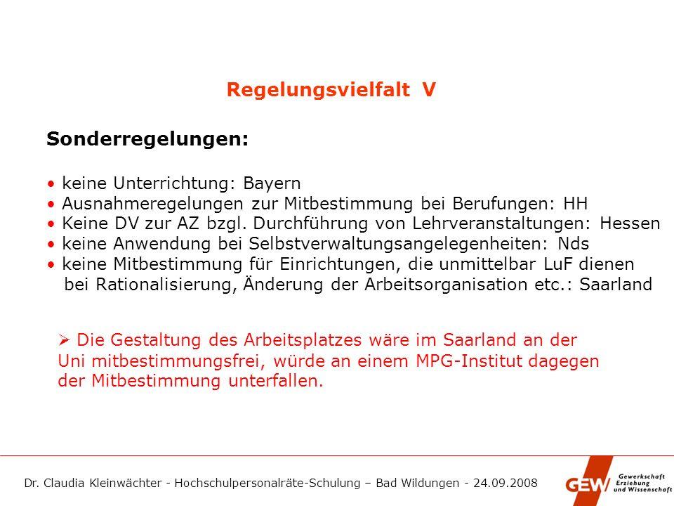 Regelungsvielfalt V Sonderregelungen: • keine Unterrichtung: Bayern