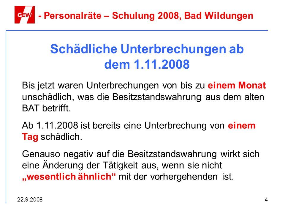 Schädliche Unterbrechungen ab dem 1.11.2008