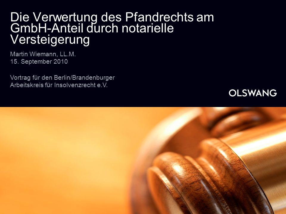 Die Verwertung des Pfandrechts am GmbH-Anteil durch notarielle Versteigerung