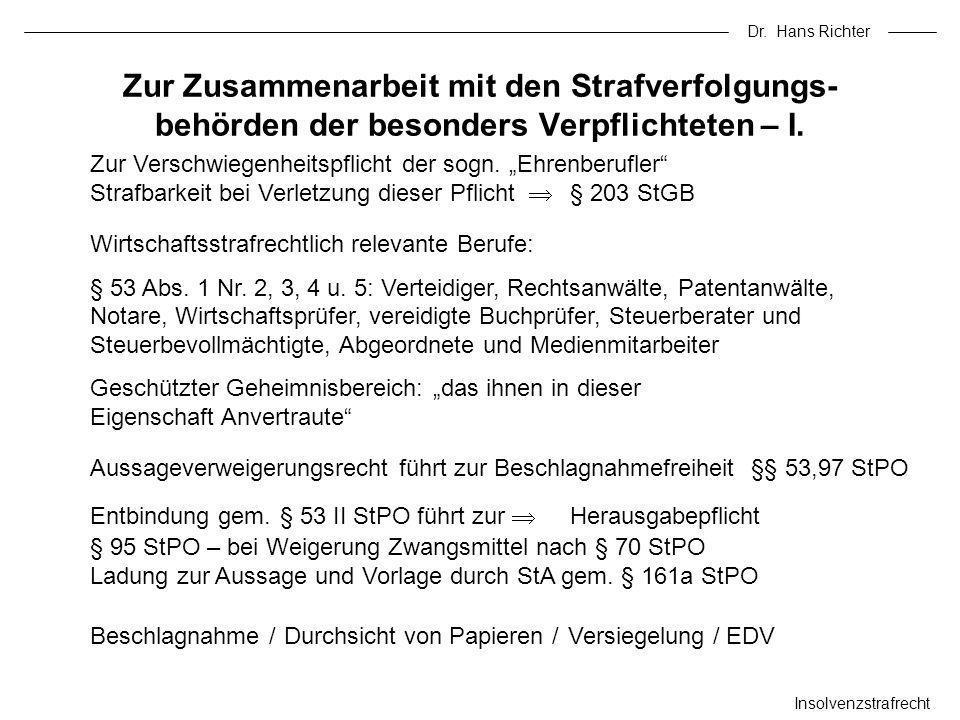 Dr. Hans Richter Zur Zusammenarbeit mit den Strafverfolgungs-behörden der besonders Verpflichteten – I.