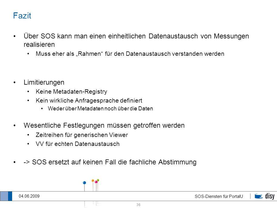 """FazitÜber SOS kann man einen einheitlichen Datenaustausch von Messungen realisieren. Muss eher als """"Rahmen für den Datenaustausch verstanden werden."""