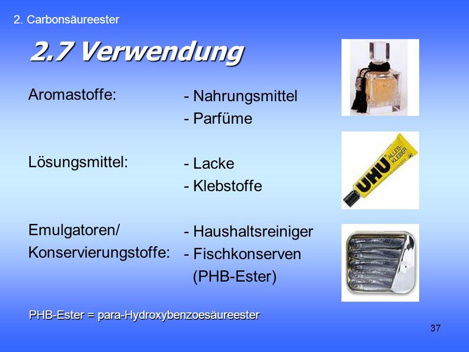 2.7 Verwendung Aromastoffe: - Nahrungsmittel - Parfüme Lösungsmittel: