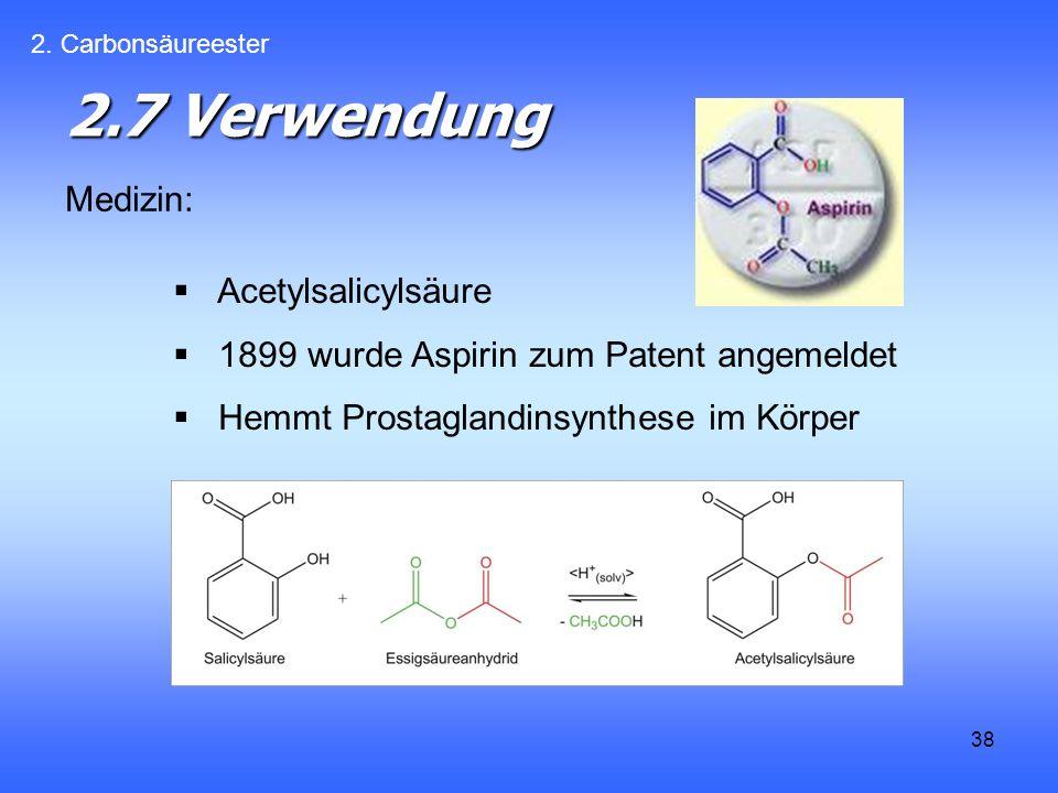2.7 Verwendung Medizin: Acetylsalicylsäure