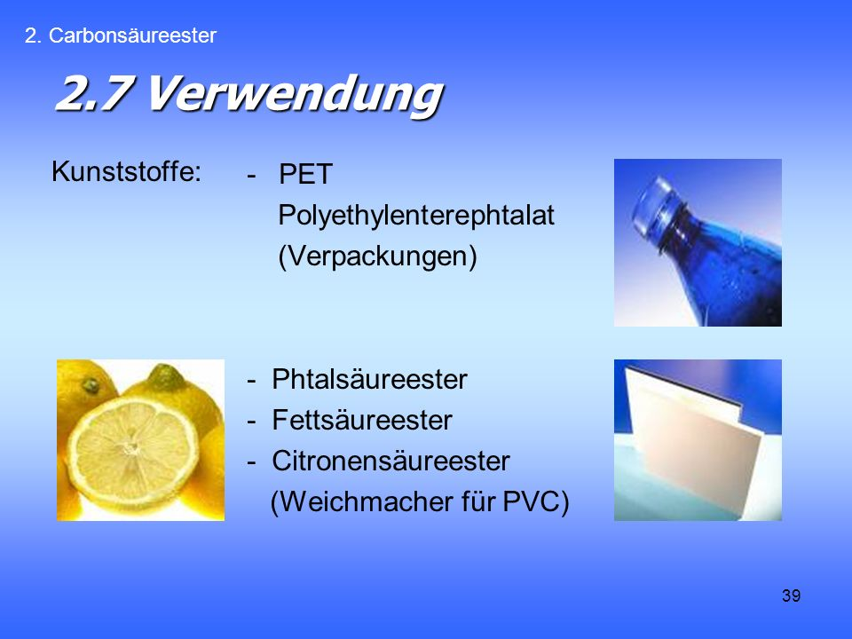 2.7 Verwendung Kunststoffe: PET Polyethylenterephtalat (Verpackungen)