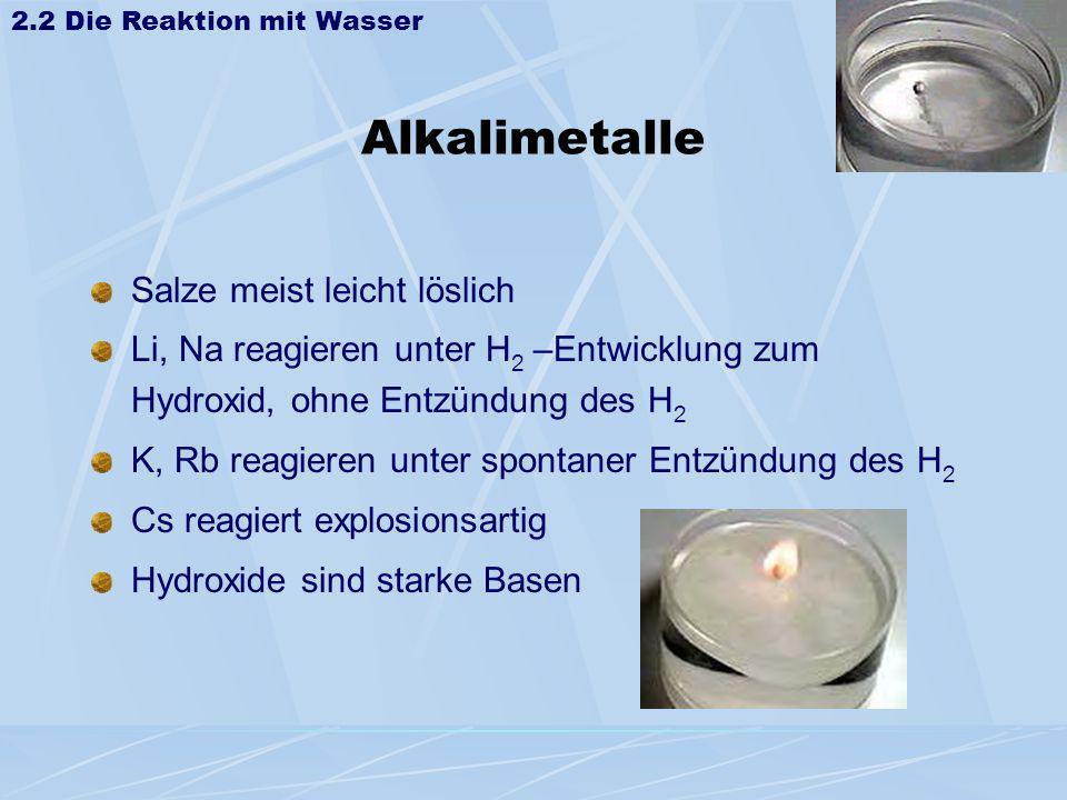 Alkalimetalle Salze meist leicht löslich
