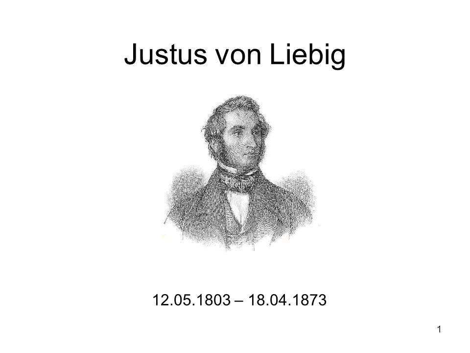 Justus von Liebig 12.05.1803 – 18.04.1873