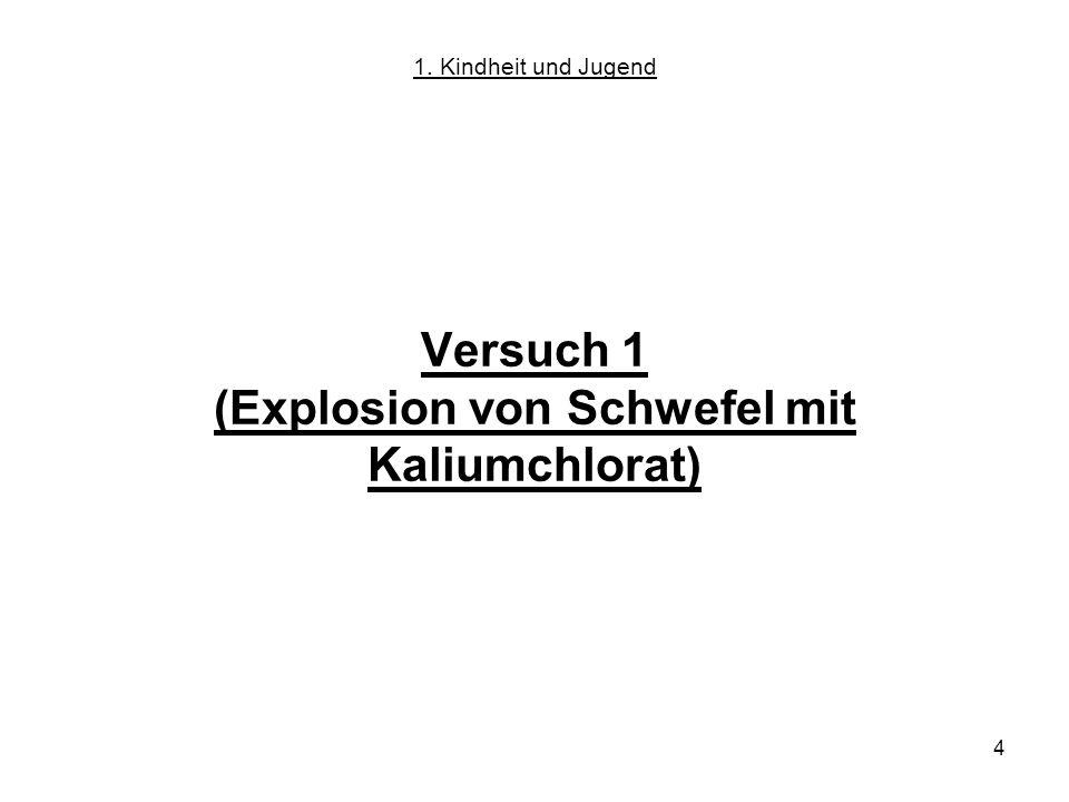 Versuch 1 (Explosion von Schwefel mit Kaliumchlorat)