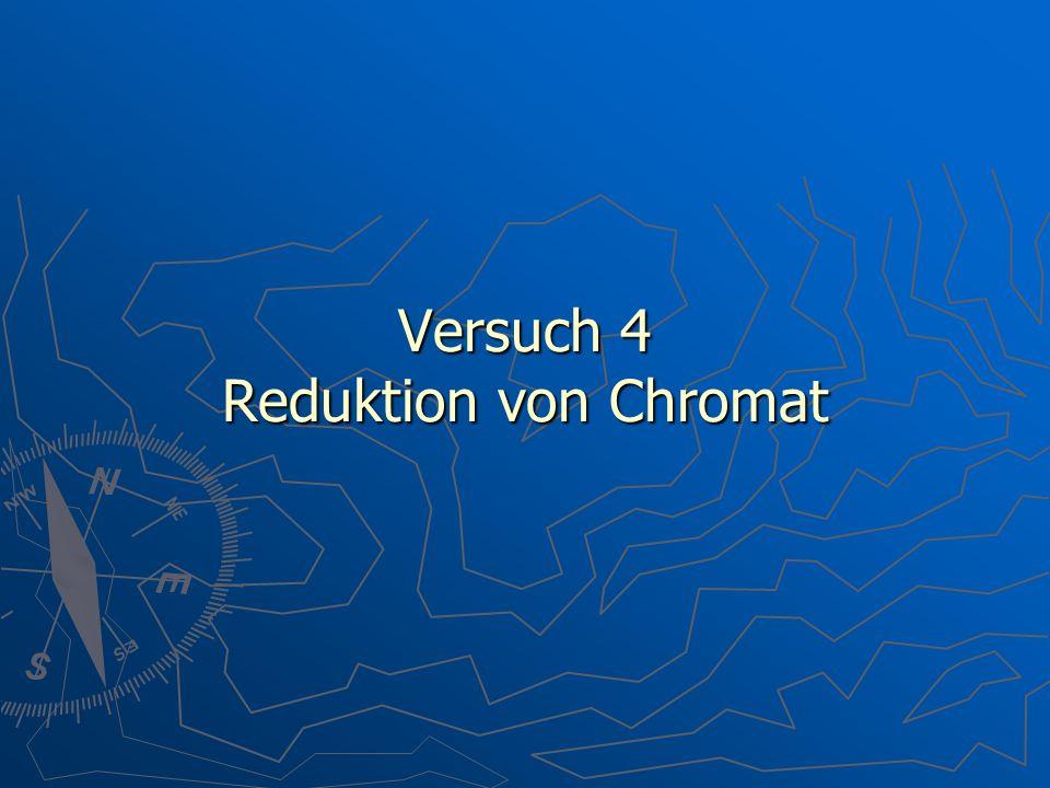 Versuch 4 Reduktion von Chromat