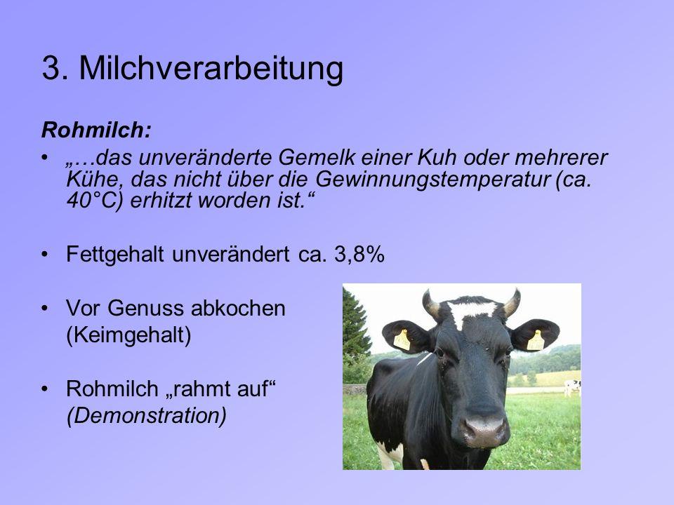 3. Milchverarbeitung Rohmilch: