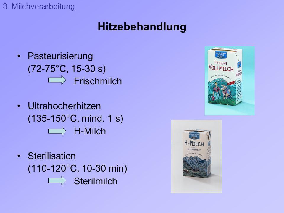 Hitzebehandlung Pasteurisierung (72-75°C, 15-30 s) Frischmilch