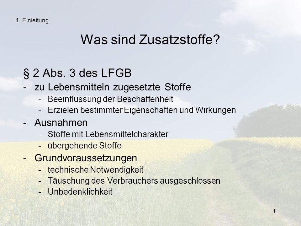 Was sind Zusatzstoffe § 2 Abs. 3 des LFGB