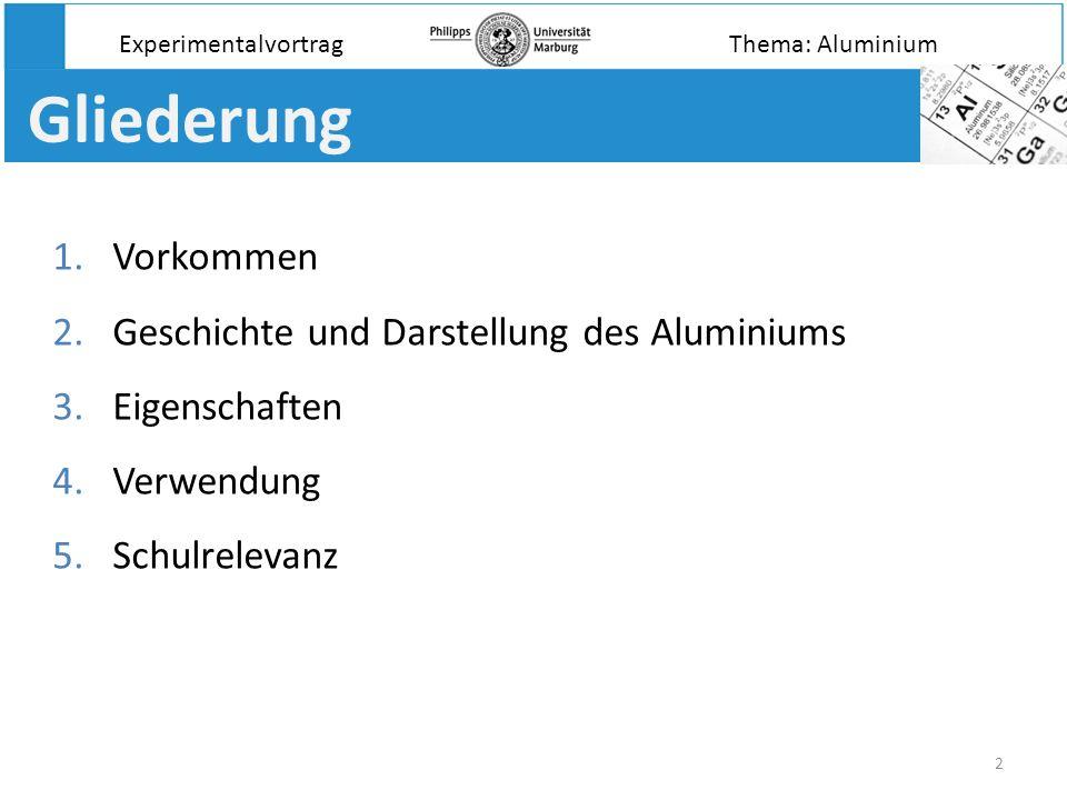 Gliederung Vorkommen Geschichte und Darstellung des Aluminiums