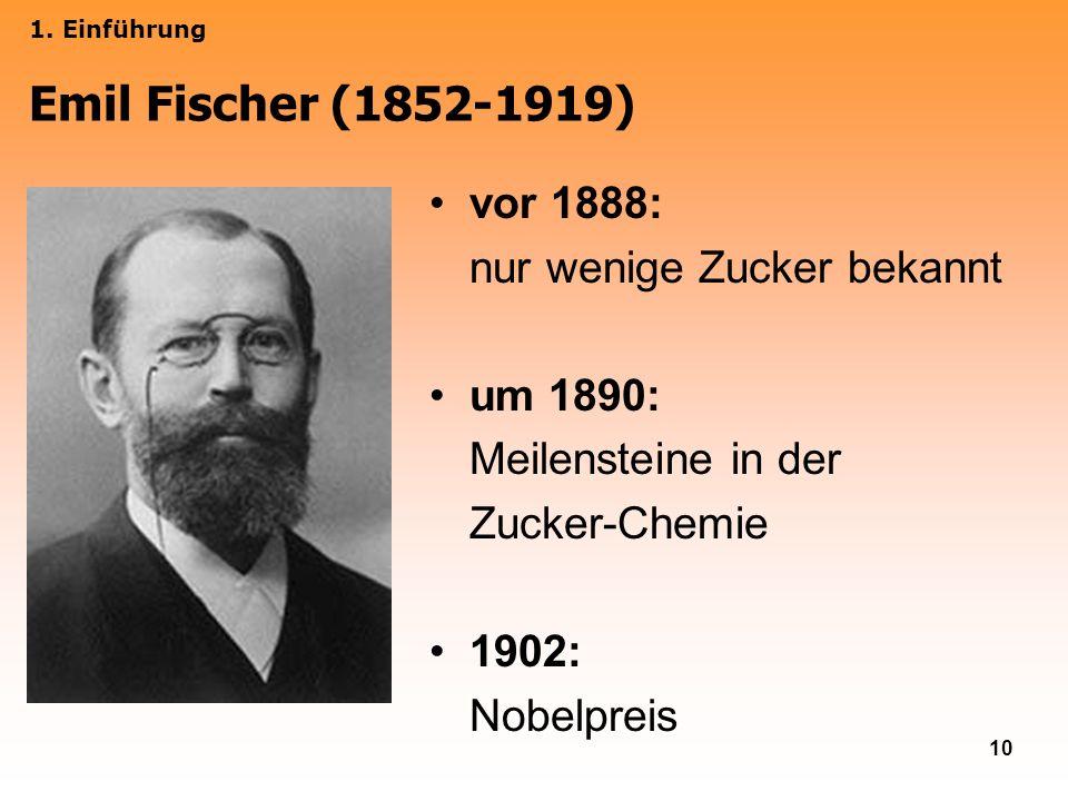 Emil Fischer (1852-1919) vor 1888: nur wenige Zucker bekannt um 1890: