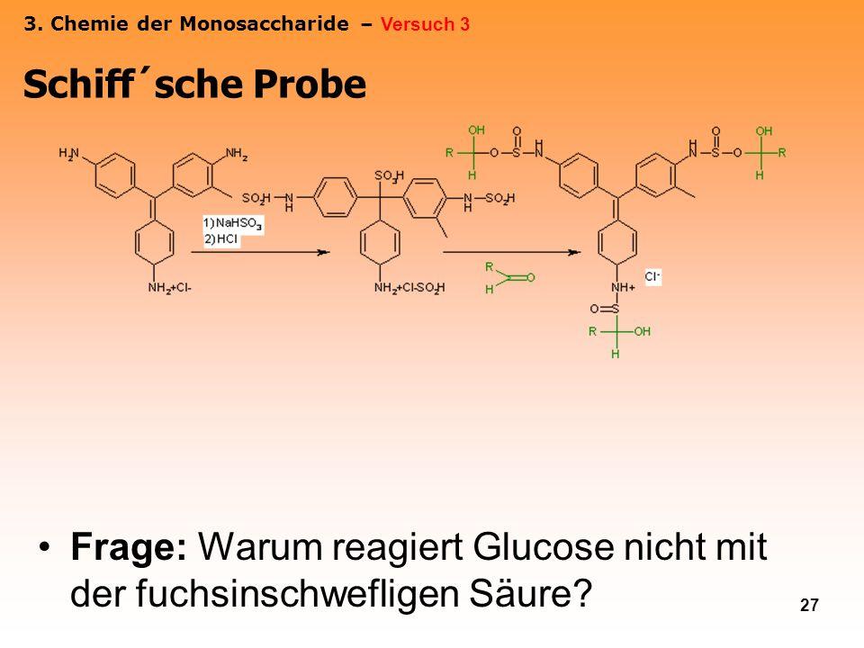 Frage: Warum reagiert Glucose nicht mit der fuchsinschwefligen Säure