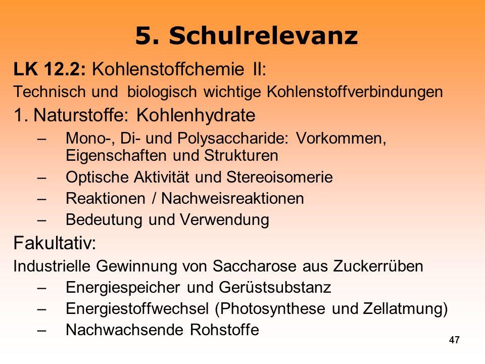5. Schulrelevanz LK 12.2: Kohlenstoffchemie II: