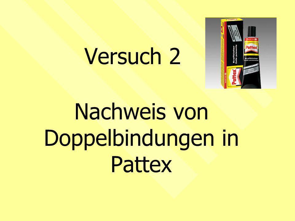 Nachweis von Doppelbindungen in Pattex