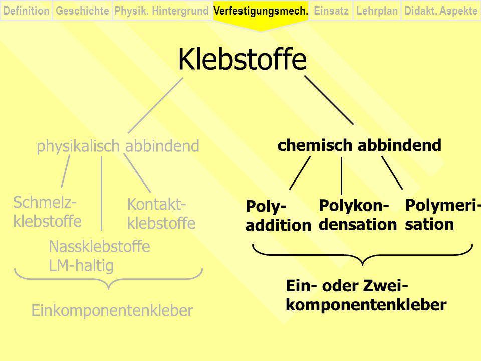 Klebstoffe physikalisch abbindend chemisch abbindend Schmelz- Kontakt-