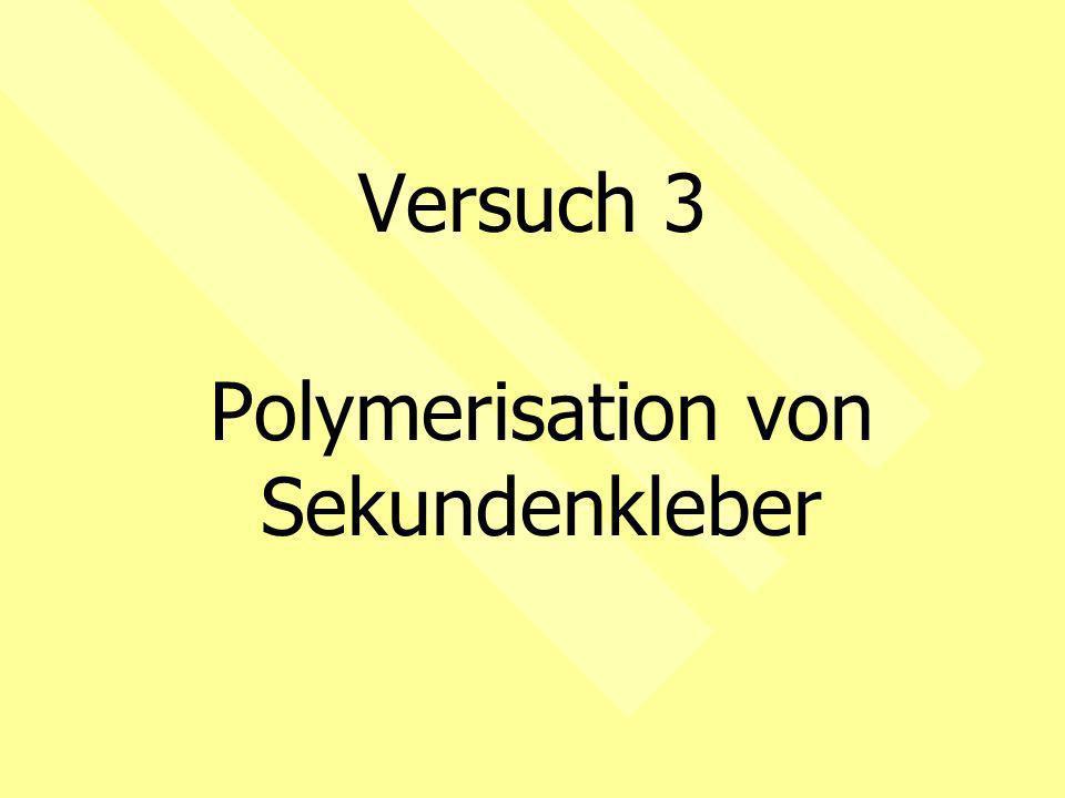 Polymerisation von Sekundenkleber