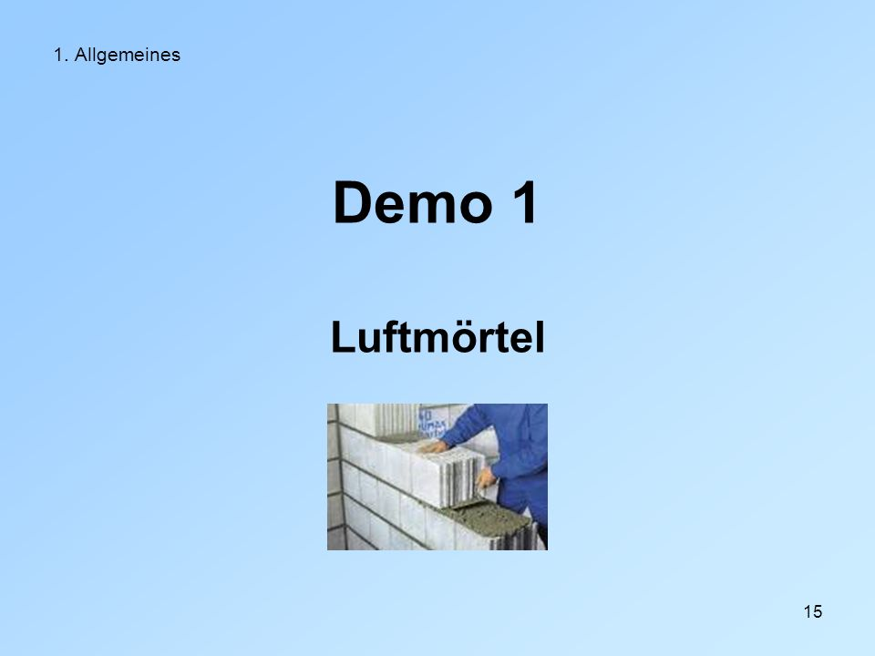 1. Allgemeines Demo 1 Luftmörtel
