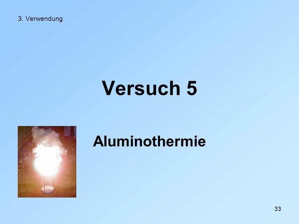 3. Verwendung Versuch 5 Aluminothermie