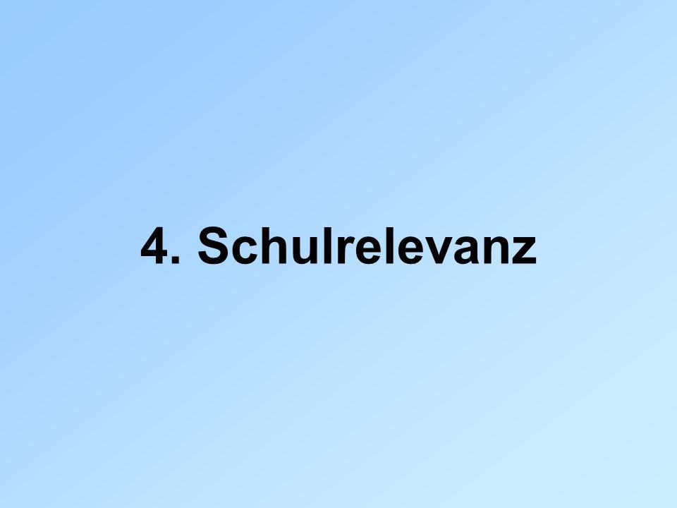 4. Schulrelevanz
