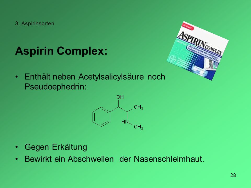 Aspirin Complex: Enthält neben Acetylsalicylsäure noch Pseudoephedrin: