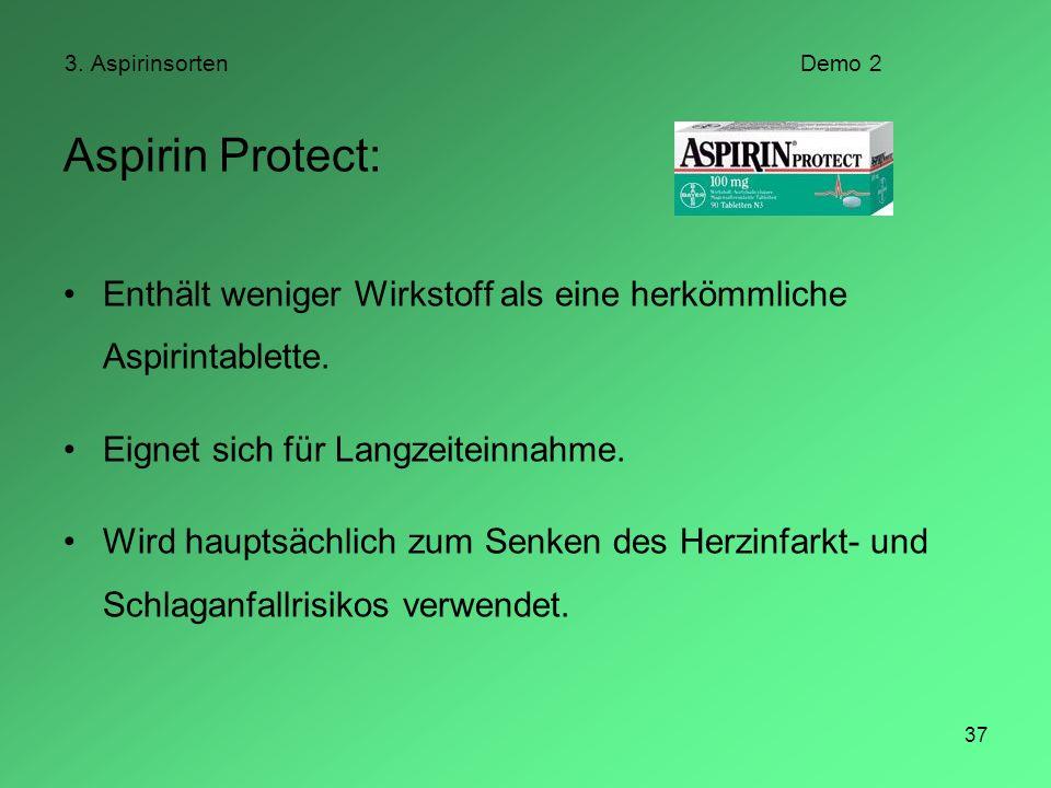 3. Aspirinsorten Demo 2 Aspirin Protect: Enthält weniger Wirkstoff als eine herkömmliche Aspirintablette.