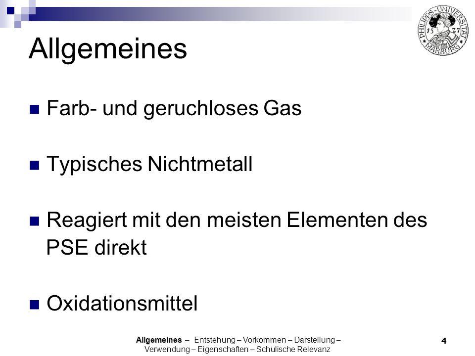 Allgemeines Farb- und geruchloses Gas Typisches Nichtmetall
