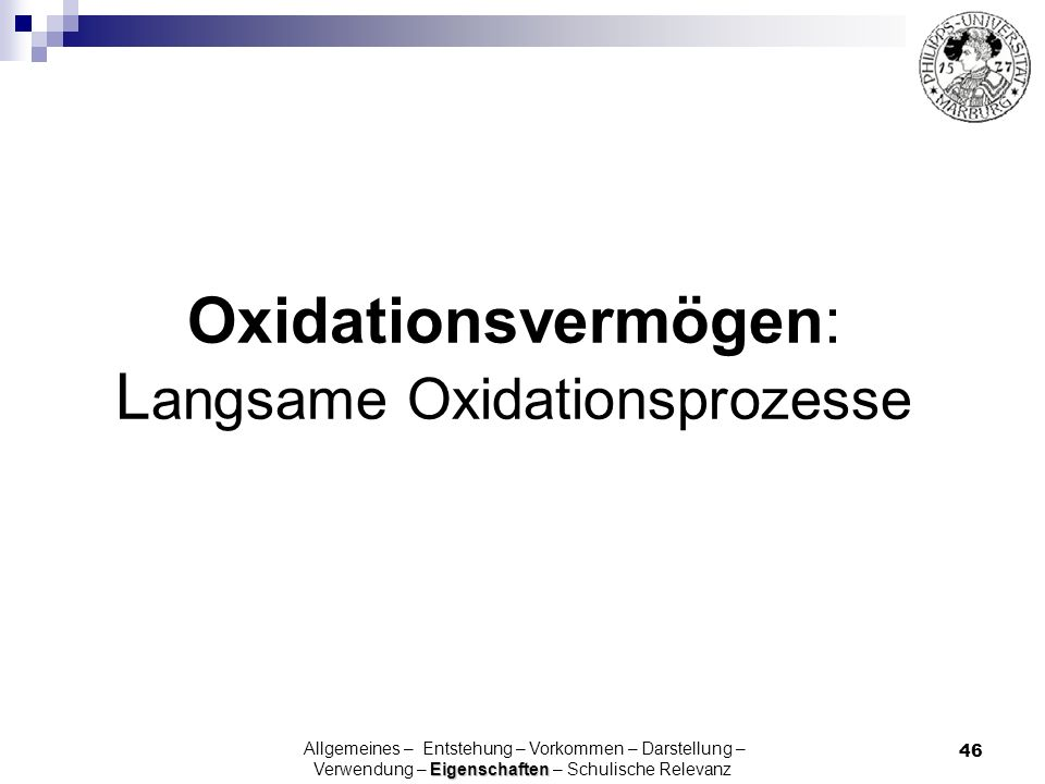 Oxidationsvermögen: Langsame Oxidationsprozesse