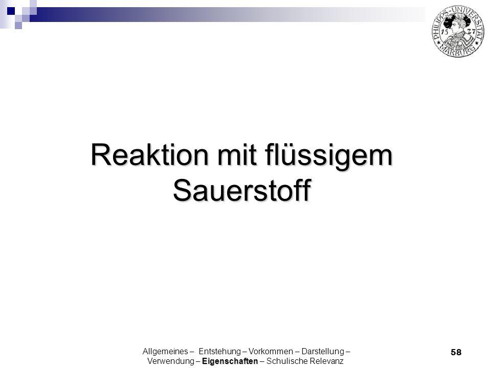 Reaktion mit flüssigem Sauerstoff