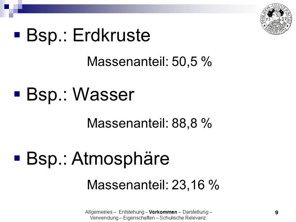 Bsp.: Erdkruste Bsp.: Wasser Bsp.: Atmosphäre Massenanteil: 50,5 %