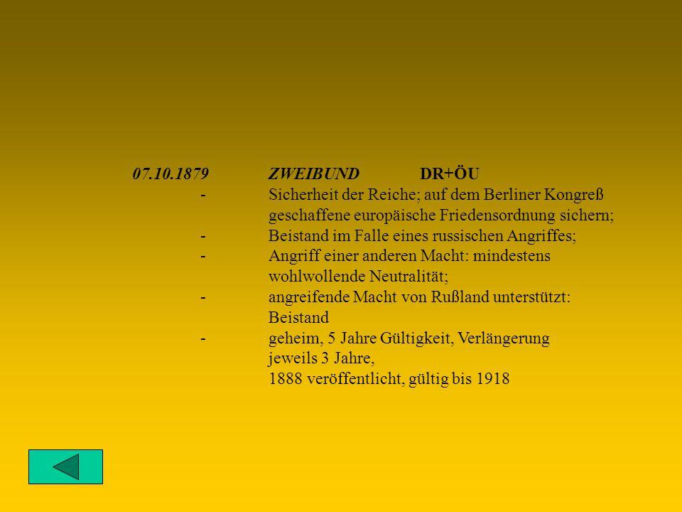 07.10.1879 ZWEIBUND DR+ÖU - Sicherheit der Reiche; auf dem Berliner Kongreß. geschaffene europäische Friedensordnung sichern;