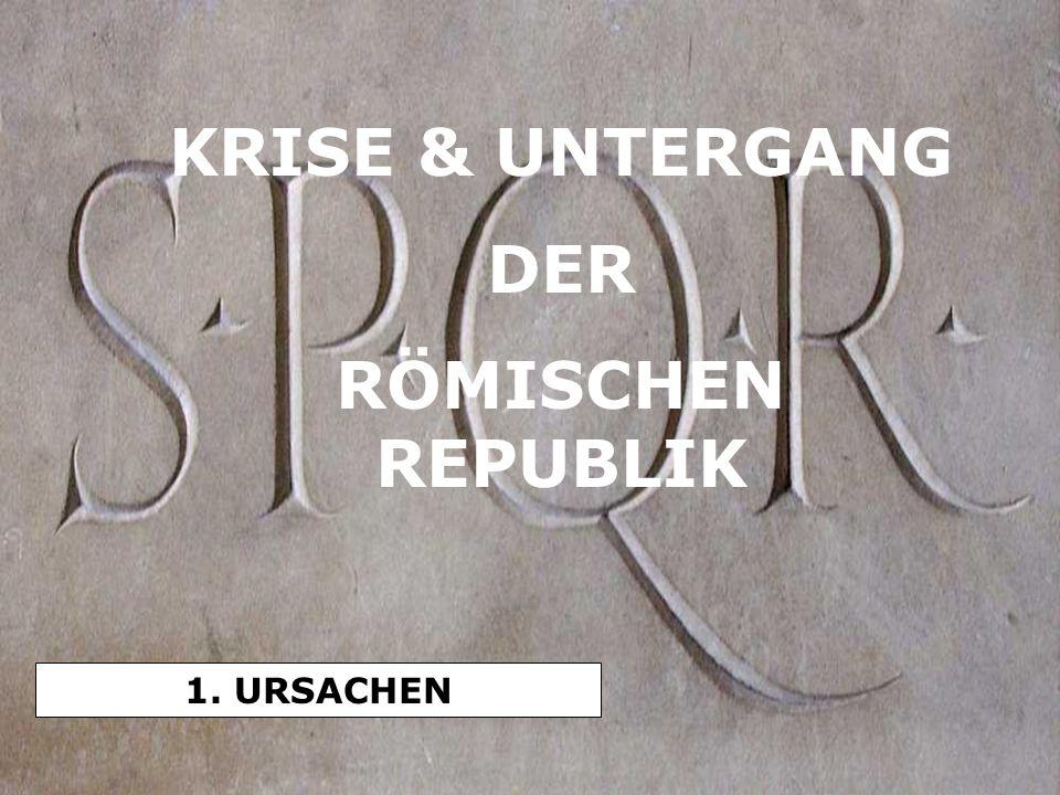 KRISE & UNTERGANG DER RÖMISCHEN REPUBLIK