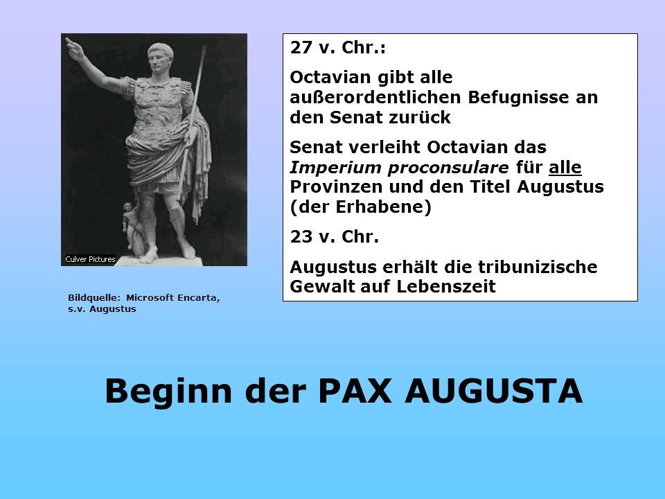 Beginn der PAX AUGUSTA 27 v. Chr.: